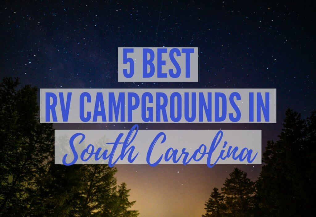Best RV Campgrounds and Parks in South Carolina
