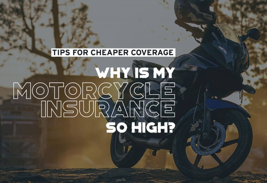 Why Is My Insurance So High >> Why Is My Motorcycle Insurance So High Tips For Cheaper Coverage