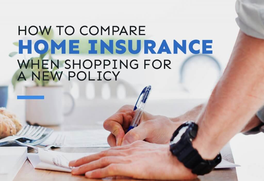 how to compare home insurance when shopping for a new policy